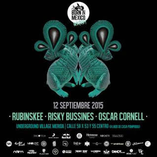 Oscar Cornell - Born In Mexico @ Underground Village Merida [Sep. 2015]