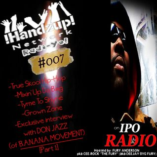 !HANDZUP! NETWORK RADI-YO! Show (on IPOradio.com) {Rest in Peace, Pupkinhead} [EPISODE: #007]