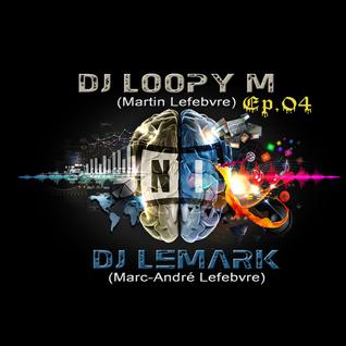 DJ Loopy M & DJ LeMark Presents : EP04
