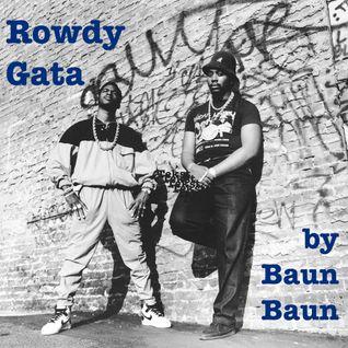 Rowdy Gata - the hip hop chronicle