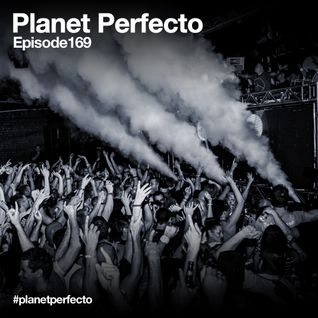 Planet Perfecto ft. Paul Oakenfold:  Radio Show 169