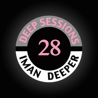Deep Sessions Radioshow | Episode 28 | by Iman Deeper