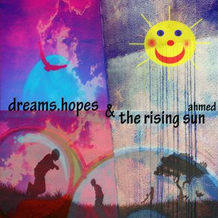 dreams.hopes & the rising sun