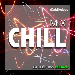 CHILL MIX - DJ CRISTHIAN BEGAZO