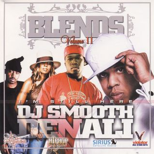 "SMOOTH DENALI  ""IM STILL HERE"" BLENDS VOL 2 ""2004"""