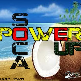 POWER UP SOCA PART 2 2013