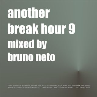 Another Break Hour 9 mixed by Bruno Neto Oct.2009