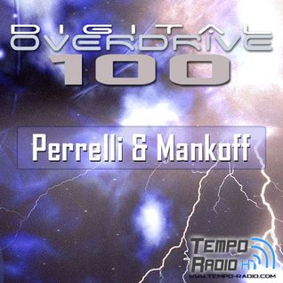 Perrelli & Mankoff - Digital Overdrive 100