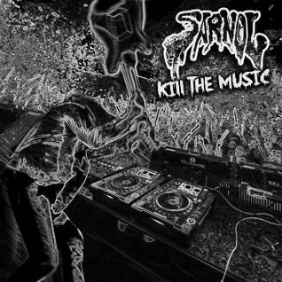 [SARNOL] KILL THE MUSIC