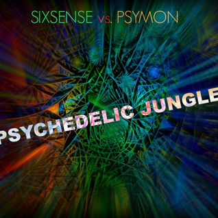 SIXSENSE Vs. PSYMON - PSYCHEDELIC JUNGLE (new 2016)  - PREVIEW