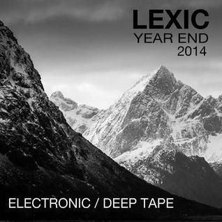 Lexic - Year End 2014 part 1 - Electronic - Deep Mix