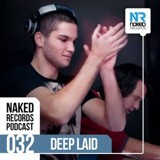 Naked Records Podcast 032 mixed by DEEP LAID