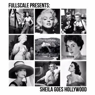 FULLSCALE Presents: Sheila Goes Hollywood