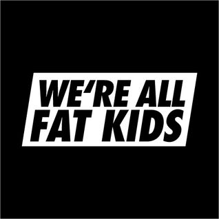 We're all fat kids mix
