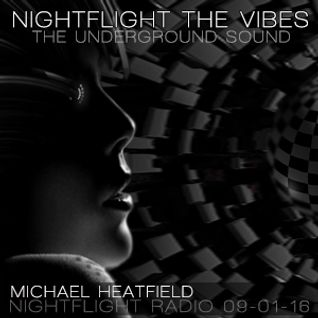 Michael Heatfield - Nightflight The Vibes 09-01-16  Nightflight Radio