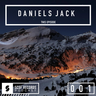 Scuf Podcast - Daniels Jack Guest Mix - 001
