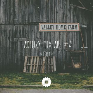 Factory Mixtape #4 - Folk