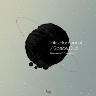 Filip Romanski - Space Dub (Resonance!™ v7 promo mix)