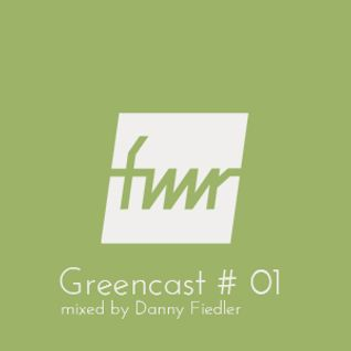 FMR - PODCAST // GREENCAST #01 - by DANNY FIEDLER (Fresh Music Records / Leipzig)