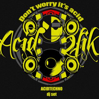 acid2fik - don't worry it's acid