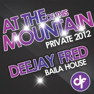 At The edge Of This Mountan ( Private - 2012 By DeeJay Fred)