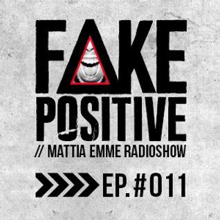 Fake Positive - Mattia Emme RadioShow 011