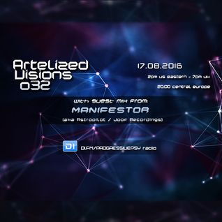 Artelized Visions 032 (August 2016) with guest Manifestor on DI FM