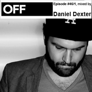 OFF Recordings Podcast Episode #46-1, mixed by Daniel Dexter