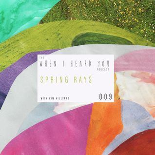 When I Heard You 009: Spring Rays