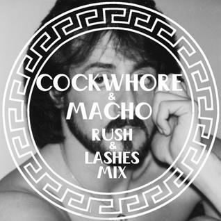 Cockwhore & Macho - Rush & Lashes Mixtape