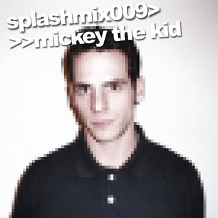 Splashmix009 - Mickey The Kid