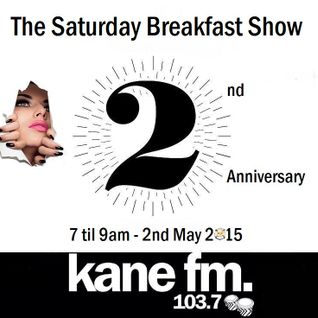 The Saturday (2nd Anniversary) Breakfast Show - 2nd May 2015 #74
