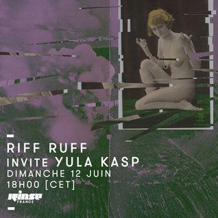 Riff Ruff Invite Yula Kasp - 12 Juin 2016