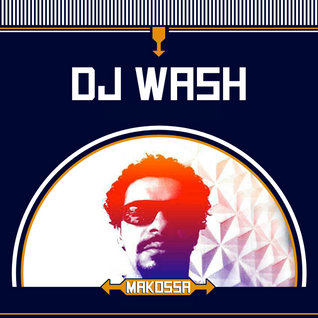 Dj Wash - Live Dj Set at MAKOSSA