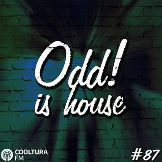 ODD! is House #87 + ORIGINS 10/06/2016