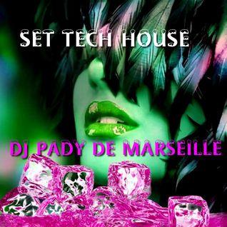 SET TECH HOUSE ...DJ PADY DE MARSEILLE
