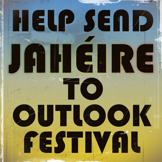 Help Send Jaheire to Outlook Festival!