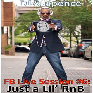 FB Live Session #6:  A Lil' RnB with DJ Suspence