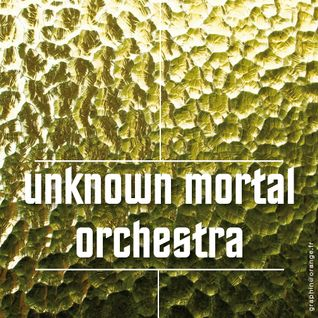 UNKNOWN MORTAL ORCHESTRA : MIXTAPE N° 189