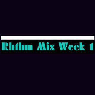 Rhthm Mix Week 1