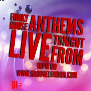 Funky House Anthems Live on Groovelondon.com 02/10/15
