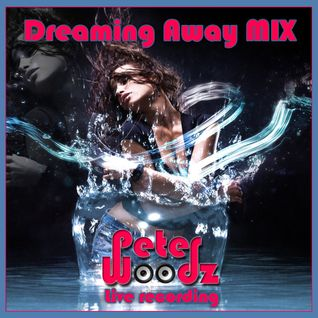 Peter Woodz - Dreaming Away MIX