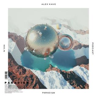 ALEX KAVE — PARADIGM N°006 [10|02|2016]