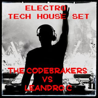 Episode 002 @TheCodebrakers vs Leandro C [Electro-Tech House]