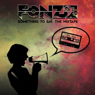 Fonzie - Something to Say: The Mixtape