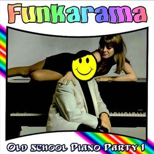 Old school piano party 1 - dj Euphoria (back room Funkarama mix)