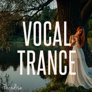 Paradise - Vocal Trance Top 10 (April 2016)