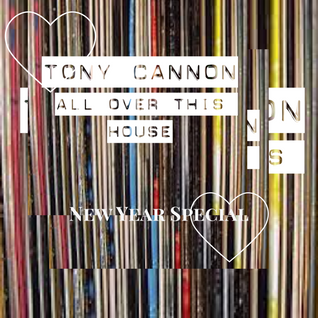 Tony Cannon - All Over This House #02 - New Year Special