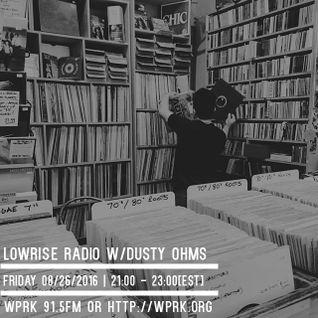 LowRise Radio w/Dusty Ohms_26/08/2016