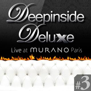 DEEPINSIDE DELUXE @ MURANO Paris (May 2011) Part.3